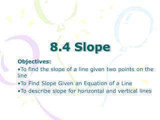 8.4 Slope