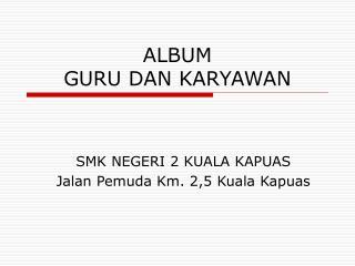 ALBUM  GURU DAN KARYAWAN