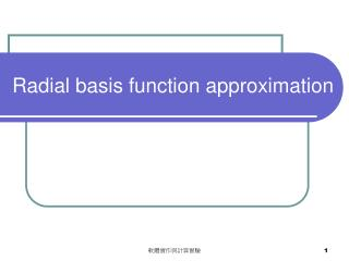 Radial basis function approximation