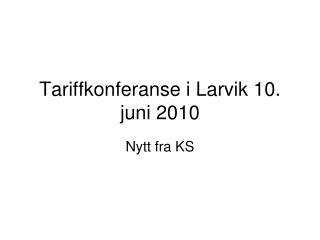 Tariffkonferanse i Larvik 10. juni 2010