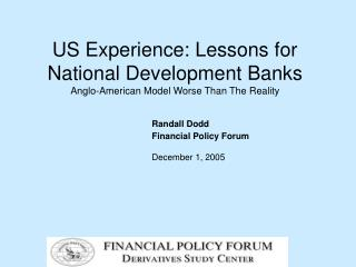 US Experience: Lessons for National Development Banks Anglo-American Model Worse Than The Reality