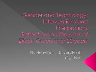 Flis Henwood, University of Brighton
