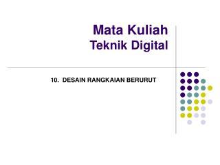 Mata Kuliah  Teknik Digital
