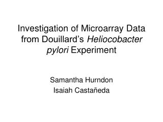 Investigation of Microarray Data from Douillard's  Heliocobacter pylori  Experiment