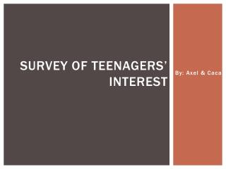 Survey of teenagers' interest