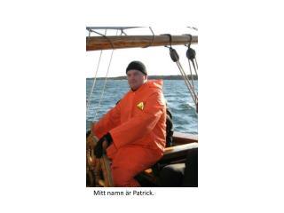 Mitt namn är Patrick.