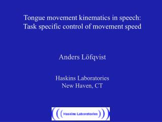 Tongue movement kinematics in speech: Task specific control of movement speed