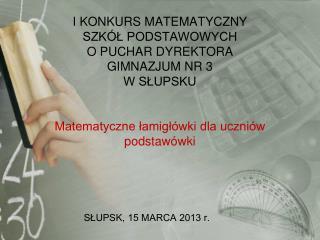 SŁUPSK, 15 MARCA 2013 r.