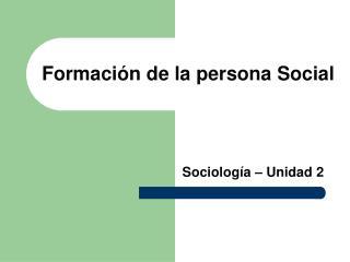 Formación de la persona Social