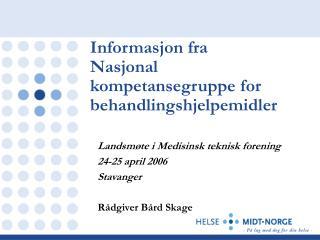 Informasjon fra  Nasjonal kompetansegruppe for behandlingshjelpemidler