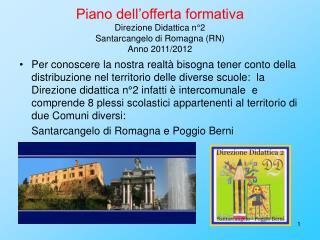 Piano dell'offerta formativa Direzione Didattica n°2 Santarcangelo di Romagna (RN) Anno 2011/2012
