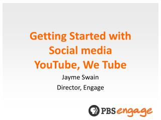 Getting Started with Social media YouTube, We Tube