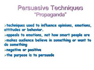 """Persuasive Techniques """"Propaganda"""""""