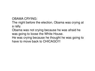 OBAMA CRYING: The night before the election, Obama was crying at a rally.