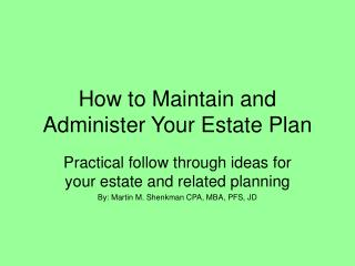 How to Maintain and Administer Your Estate Plan