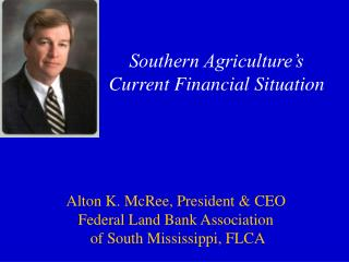Southern Agriculture�s Current Financial Situation
