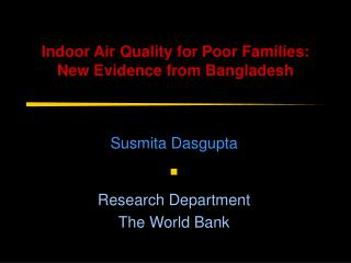 Indoor Air Quality for Poor Families: New Evidence from Bangladesh