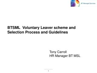 BTSML  Voluntary Leaver scheme and  Selection Process and Guidelines