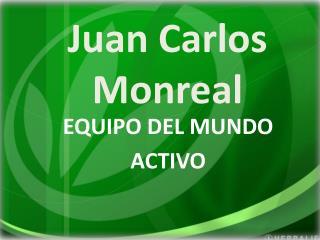Juan Carlos  Monreal