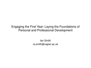 Engaging the First Year: Laying the Foundations of Personal and Professional Development