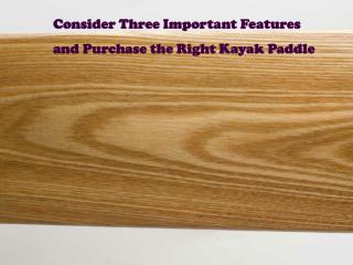 Consider Three Important Features and Purchase the Right Kay