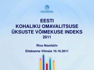 EESTI  KOHALIKU OMAVALITSUSE   KSUSTE V IMEKUSE INDEKS  2011