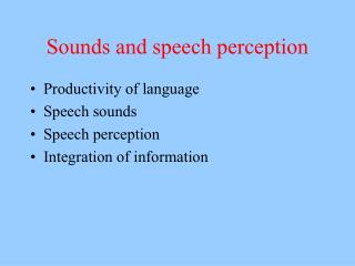 Sounds and speech perception