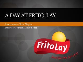 A Day at Frito-Lay