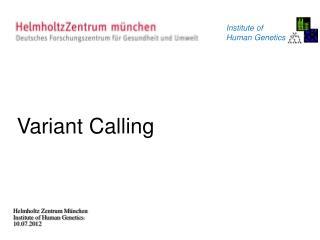 Helmholtz Zentrum München  Institute of Human Genetics10.07.2012