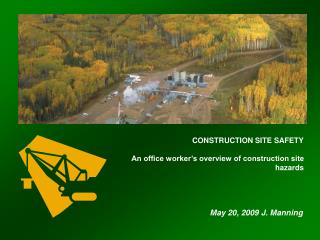 CONSTRUCTION SITE SAFETY An office worker�s overview of construction site hazards
