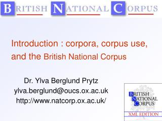 Introduction : corpora, corpus use, and the  British National Corpus