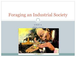 Foraging an Industrial Society