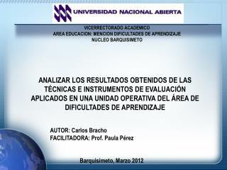 AUTOR: Carlos Bracho FACILITADORA: Prof. Paula Pérez Barquisimeto, Marzo 2012