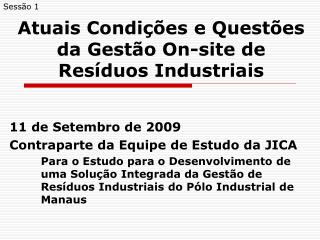 Atuais Condi  es e Quest es da Gest o On-site de Res duos Industriais