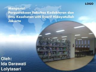 Mengenal Perpustakaan Fakultas Kedokteran dan Ilmu Kesehatan UIN Syarif Hidayatullah Jakarta