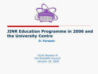 JINR Education Programme in 2006 and the University Centre D. Fursaev