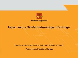 Region Nord – Samferdselsmessige utfordringer