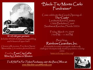 """Black-Tie/Monte Carlo  Fundraiser"" Come celebrate the Grand Opening of: The ""Castle"""