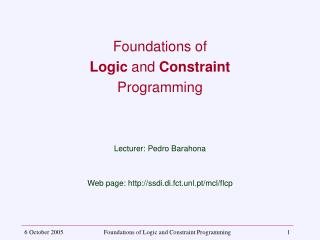 Foundations of  Logic  and  Constraint Programming Lecturer: Pedro Barahona