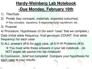 Hardy-Weinberg Lab Notebook -Due Monday, February 10th Title/Date