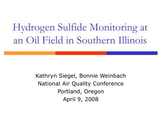 Hydrogen Sulfide Monitoring at an Oil Field in Southern Illinois
