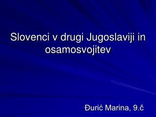 Slovenci v drugi Jugoslaviji in osamosvojitev
