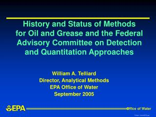 William A. Telliard Director, Analytical Methods EPA Office of Water September 2005