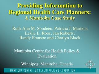 Manitoba Centre for Health Policy & Evaluation Winnipeg, Manitoba, Canada