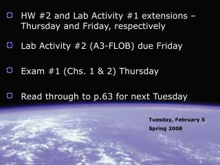 HW #2 and Lab Activity #1 extensions – Thursday and Friday, respectively