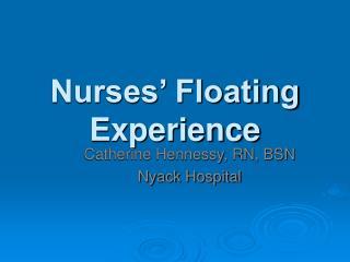 Nurses' Floating Experience