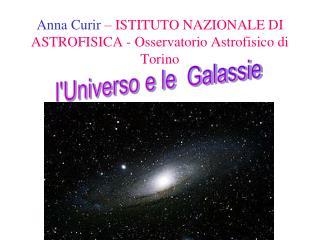 Anna Curir  – ISTITUTO NAZIONALE DI ASTROFISICA - Osservatorio Astrofisico di Torino