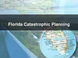 Florida Catastrophic Planning