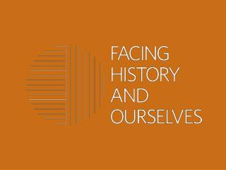 Facing History and Ourselves  Today's Objective