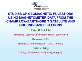 Pulsation Studies using CHAMP Satellite and Ground-based Magnetometer Data  Geomagnetic pulsations
